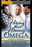 Hiring Their Manny Omega MM Non Shifter Alpha Omega Mpreg: A Mapleville Romance (Mapleville Omegas Book 6)