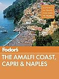 Fodor's The Amalfi Coast, Capri & Naples (Full-color Travel Guide)