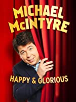 Michael McIntyre: Happy & Glorious