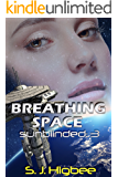 Breathing Space: Sunblinded Three (Sunblinded Trilogy Book 3)