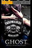 GHOST: An Evil Dead MC Story (The Evil Dead MC Series Book 5)
