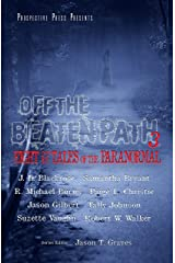 Off the Beaten Path 3: Eight More Tales of the Paranormal Kindle Edition