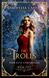 The Trolls (Perrault Chronicles Book 5)