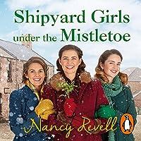 Shipyard Girls Under the Mistletoe