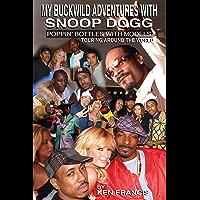 My Buckwild Adventures with Snoop Dogg
