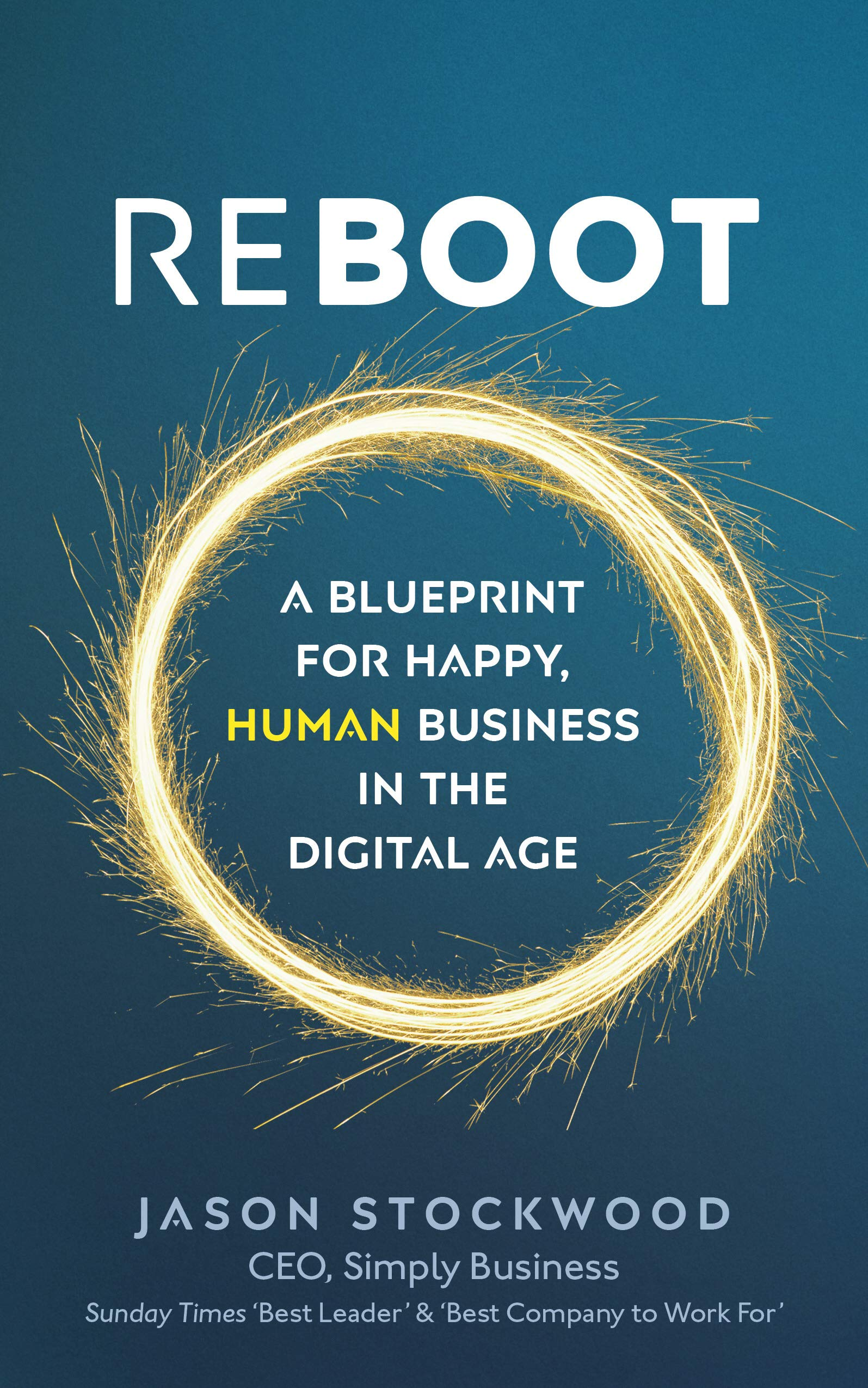 Reboot a blueprint for happy human business in the digital age reboot a blueprint for happy human business in the digital age jason stockwood 9780753552728 amazon books malvernweather Choice Image