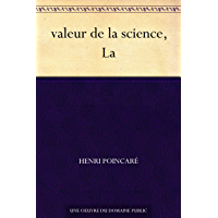 valeur de la science, La (French Edition)