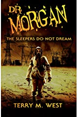 Dr. Morgan: The Sleepers Do Not Dream Kindle Edition