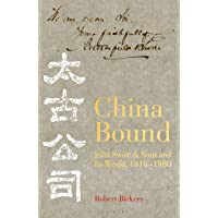 China Bound: John Swire & Sons and Its World, 1816 – 1980