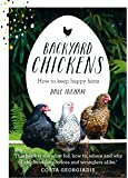 Backyard Chickens: How to keep happy hens
