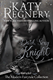 "Dark Sexy Knight: (inspired by ""Camelot"") (A Modern Fairytale Book 4)"