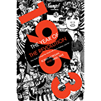 1963: The Year of the Revolution: How Youth Changed the World with Music, Art, and Fashion
