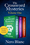 The Crossword Mysteries Volume One: Two Down, The Crossword Connection, and The Crossword Murder