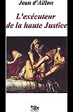 L'exécuteur de la haute justice (Les enquêtes de Louis Fronsac)