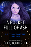 A Pocket Full of Ash: Book Two in the Post-Apocalyptic Yellowstone Series