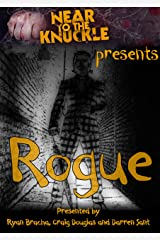 Near To The Knuckle presents Rogue: The second anthology Kindle Edition