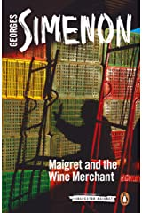 Maigret and the Wine Merchant (Inspector Maigret Book 71) Kindle Edition