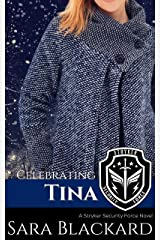 Celebrating Tina: A Sweet Romantic Suspense (Stryker Security Force Book 3) Kindle Edition