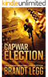 CapWar ELECTION (CapStone Conspiracy Book 1) (English Edition)