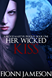 Her Wicked Kiss (Blood Martyr)
