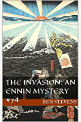 The Invasion: An Ennin Mystery #74 Kindle Edition