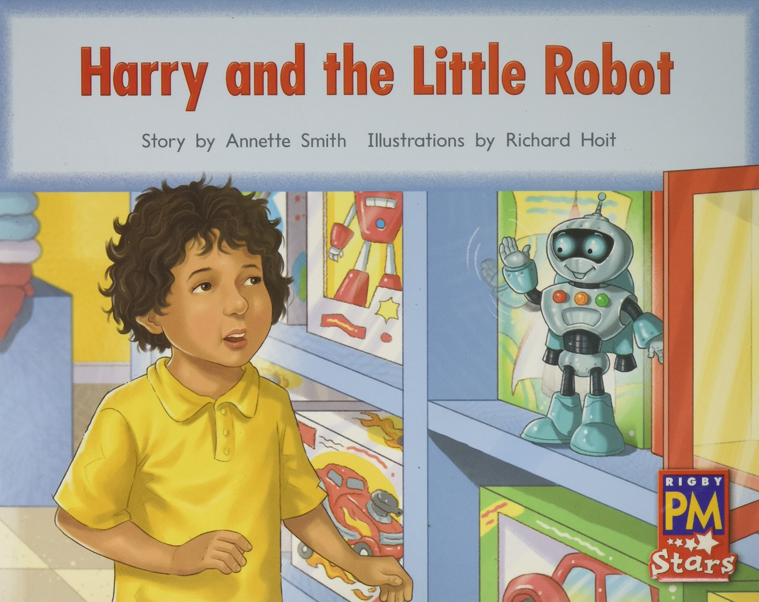 Read Online Rigby PM Stars: Individual Student Edition Red (Levels 3-5) Harry and the Little Robot PDF