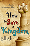 How To Save A Kingdom (The Journals Of Myrth Book 2)