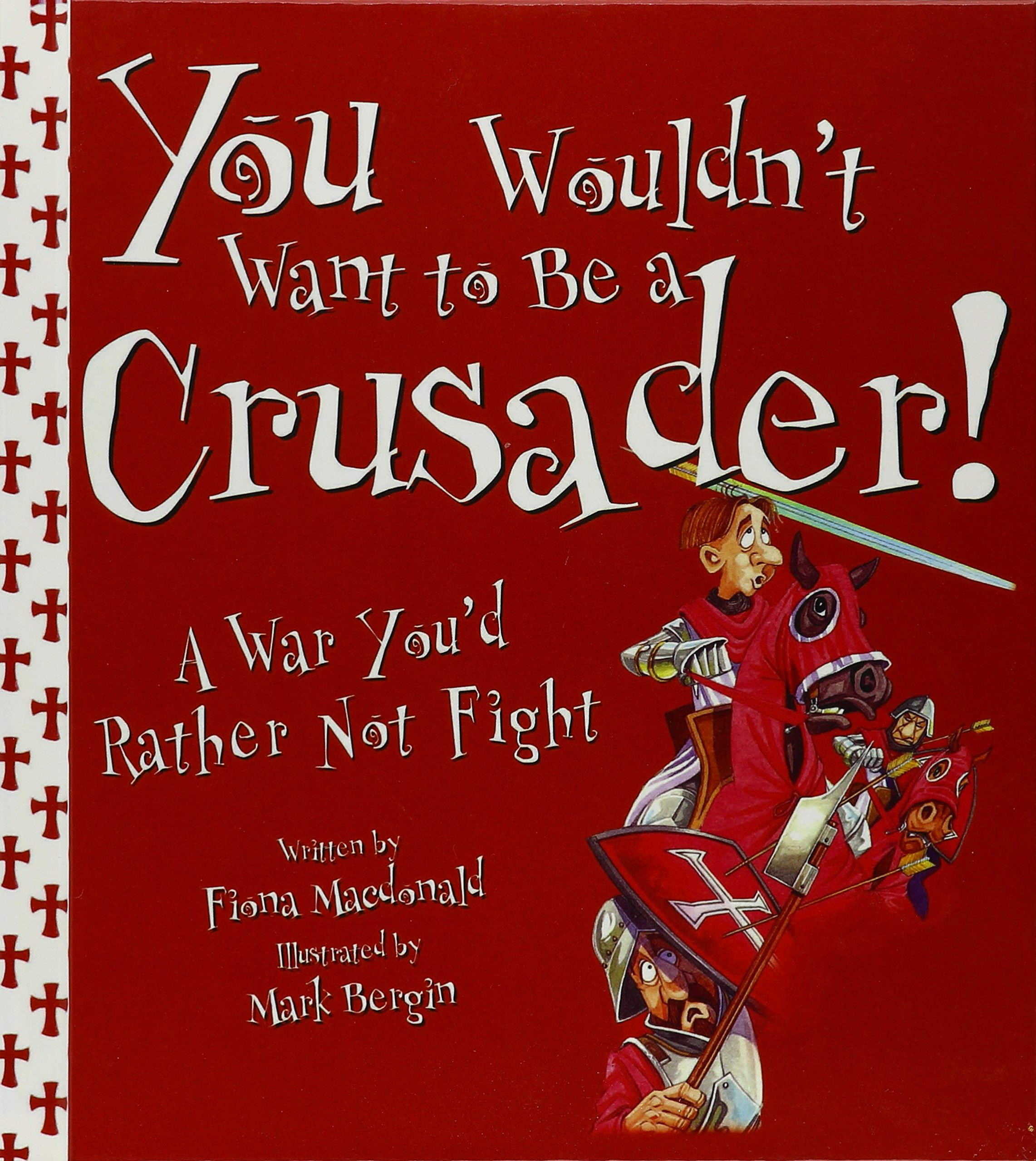 You Wouldn't Want to Be a Crusader!: A War You'd Rather Not Fight pdf epub