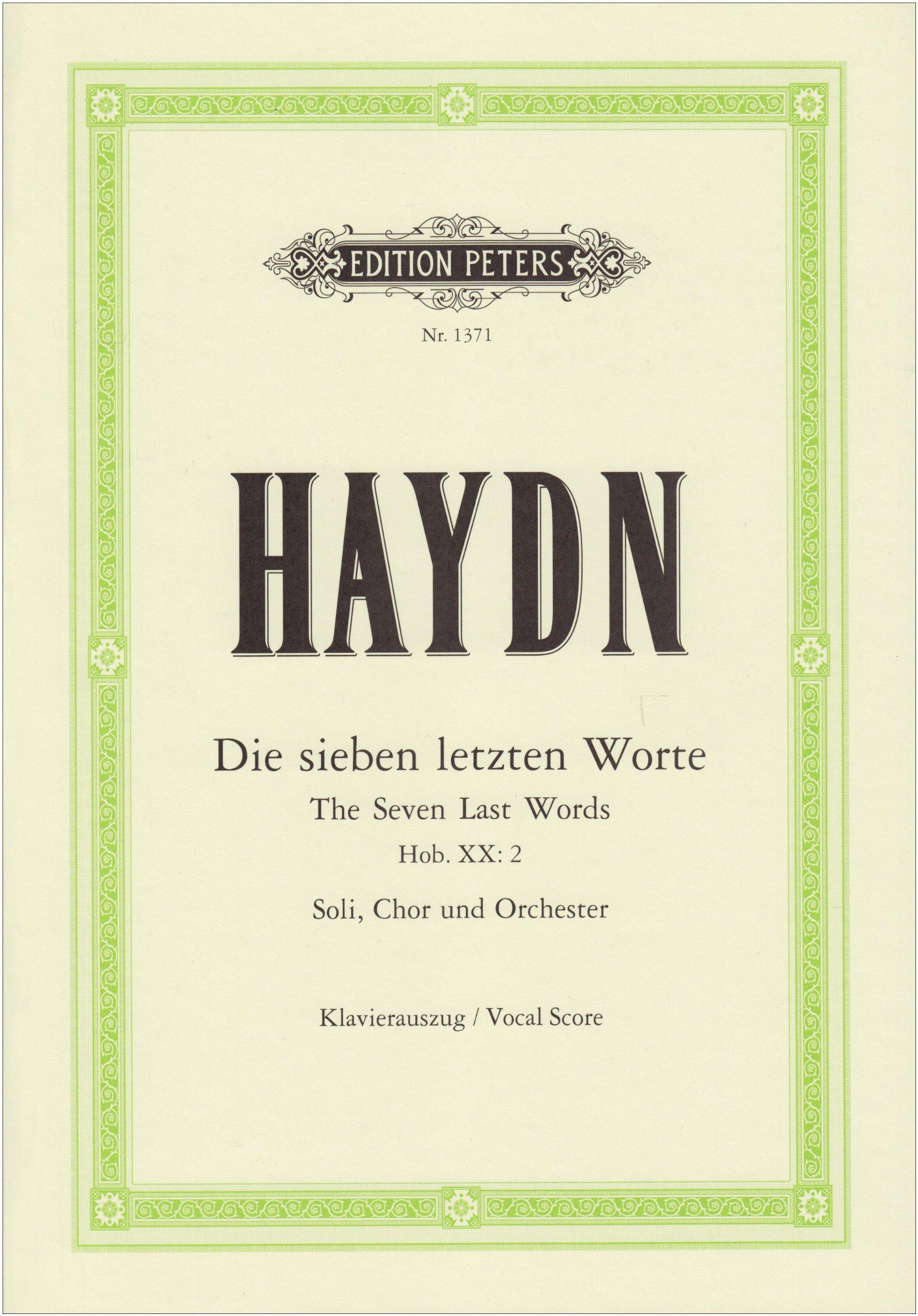 Die sieben letzten Worte unseres Erlösers am Kreuze Hob. XX: 2: Vokalfassung für 4 Solostimmen, Chor und Orchester / Klavierauszug / Vocal Score