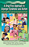 A Drug-Free Approach to Asperger Syndrome and Autism: Homeopathic Care for Exceptional Kids (English Edition)