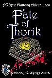 Fate of Thorik (Altered Creatures Book 1)