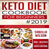 Keto Diet Cookbook for Beginners #2019: 700+ Simple, Quick and Easy Recipes for Busy People on Keto Diet with 21-Day Meal Plan