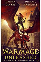 WarMage: Unleashed (The Never Ending War Book 5) Kindle Edition