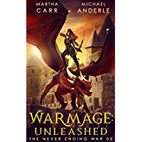 WarMage: Unleashed (The Never Ending War Book 5) (English Edition)