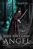 Blue and Gray Angel: An Eldara Sisters Series Adventure (The Eldara Sister Book 2)