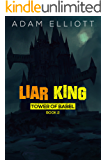 Liar King (Tower of Babel Book 2)