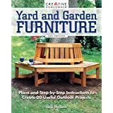 Yard and Garden Furniture, 2nd Edition: Plans and Step-by-Step Instructions to Create 20 Useful Outdoor Projects (Creative Ho