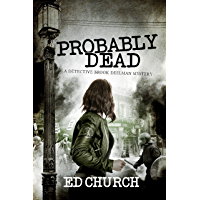 Probably Dead: A Detective Brook Deelman Mystery (English Edition)