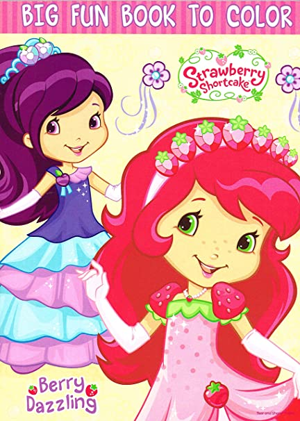 Amazon.com: Strawberry Shortcake Big Fun Book To Color ~ Berry Dazzling (96  Pages): Toys & Games