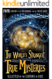 THE WORLD'S STRANGEST TRUE MYSTERIES: FATE's Library of the Paranormal and the Unknown (The Best of FATE Magazine) (English Edition)