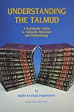 Understanding the Talmud: A Systematic Guide to Talmudic Structure & Methodology
