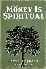 Money Is Spiritual Kindle Edition