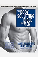 The Body Sculpting Bible for Men, Fourth Edition: The Ultimate Men's Body Sculpting and Bodybuilding Guide Featuring the Best Weight Training Workouts ... Plans Guaranteed to Gain Muscle & Burn Fat Paperback