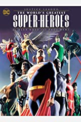 Justice League: The World's Greatest Superheroes by Alex Ross & Paul Dini Kindle Edition