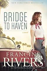 Bridge to Haven: A Novel (A Riveting Historical Christian Fiction Romance Set in 1950s Hollywood) Kindle Edition