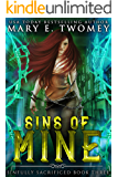Sins of Mine: A Paranormal Prison Romance (Sinfully Sacrificed Book 3)