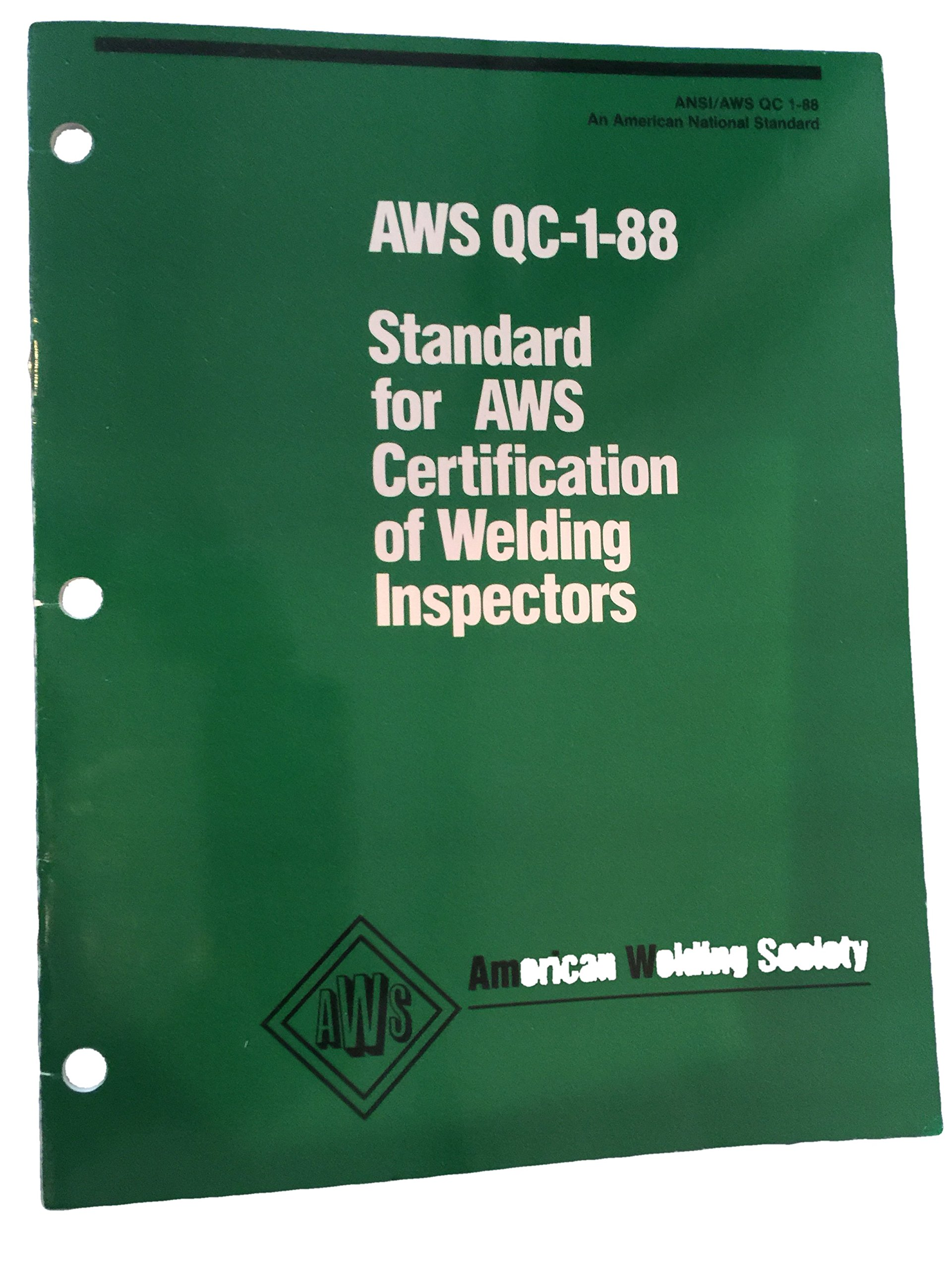 Standard for aws certification of welding inspectors an american standard for aws certification of welding inspectors an american nationasl standard ansiaws qc 1 88 editor 9780871712899 amazon books 1betcityfo Image collections