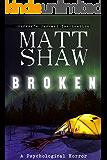 Broken: A Psychological Horror