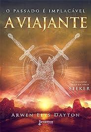 A viajante: O passado é implacável (Trilogia Seeker Livro 2)
