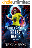 The Last Dance: An Urban Fantasy Action Adventure (Scions of Magic Book 8)